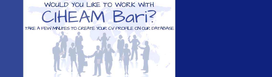 Would you like to work with CIHEAM Bari?