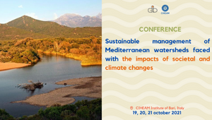 Conference on the mediterranean watersheds | 19, 20, 21 October 2021, CIHEAM Bari
